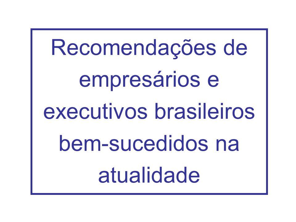 Recomendações de empresários e executivos brasileiros bem-sucedidos na atualidade