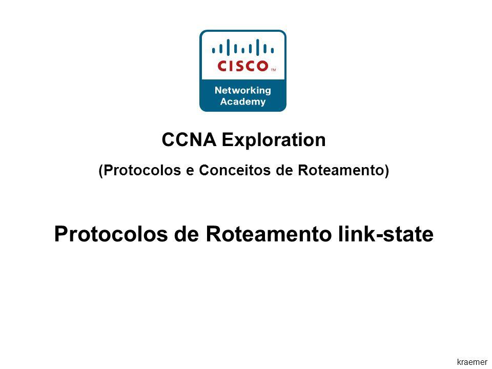 kraemer CCNA Exploration (Protocolos e Conceitos de Roteamento) Protocolos de Roteamento link-state