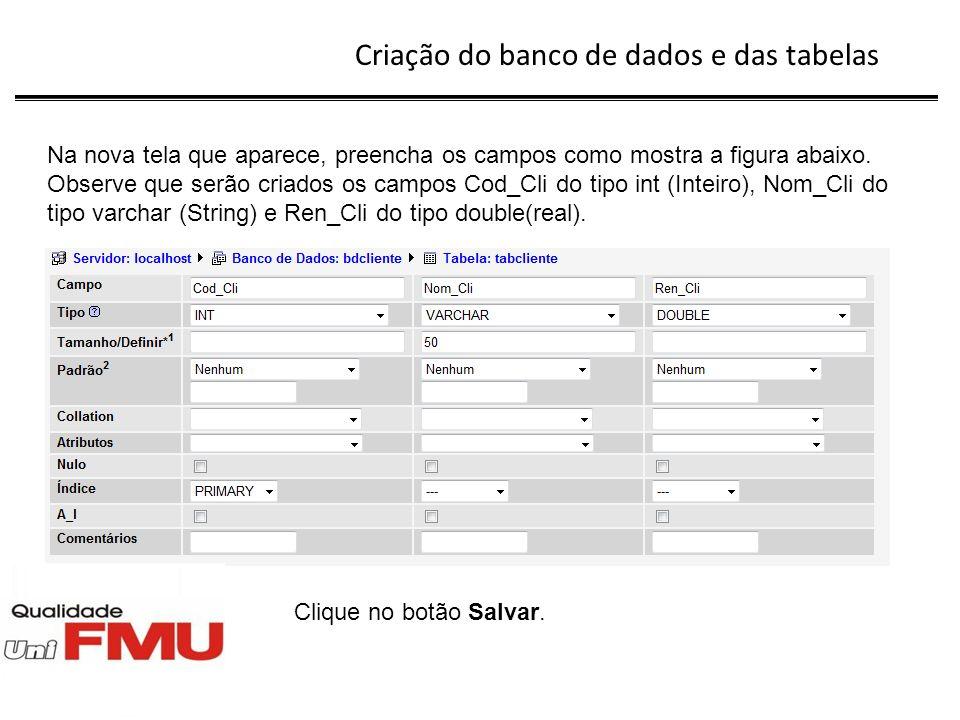 Criação do banco de dados e das tabelas Aparecerá a seguinte tela: Pronto.