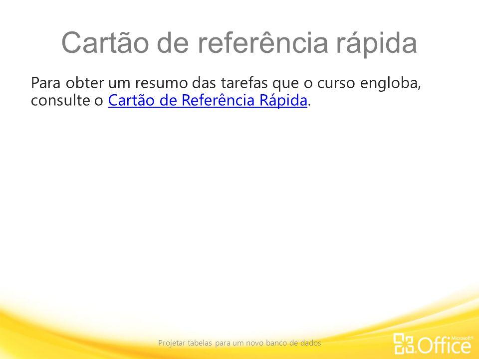 Cartão de referência rápida Para obter um resumo das tarefas que o curso engloba, consulte o Cartão de Referência Rápida.Cartão de Referência Rápida P