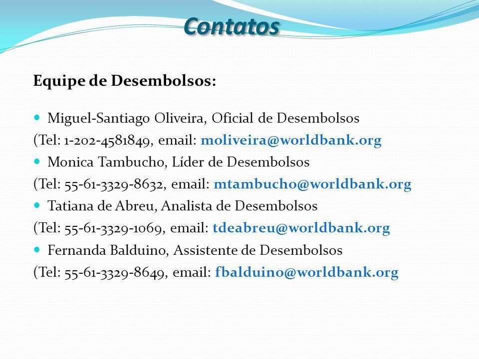 Equipe de Desembolsos: Miguel-Santiago Oliveira, Oficial de Desembolsos (Tel: 1-202-4581849, email: moliveira@worldbank.org Monica Tambucho, Líder de