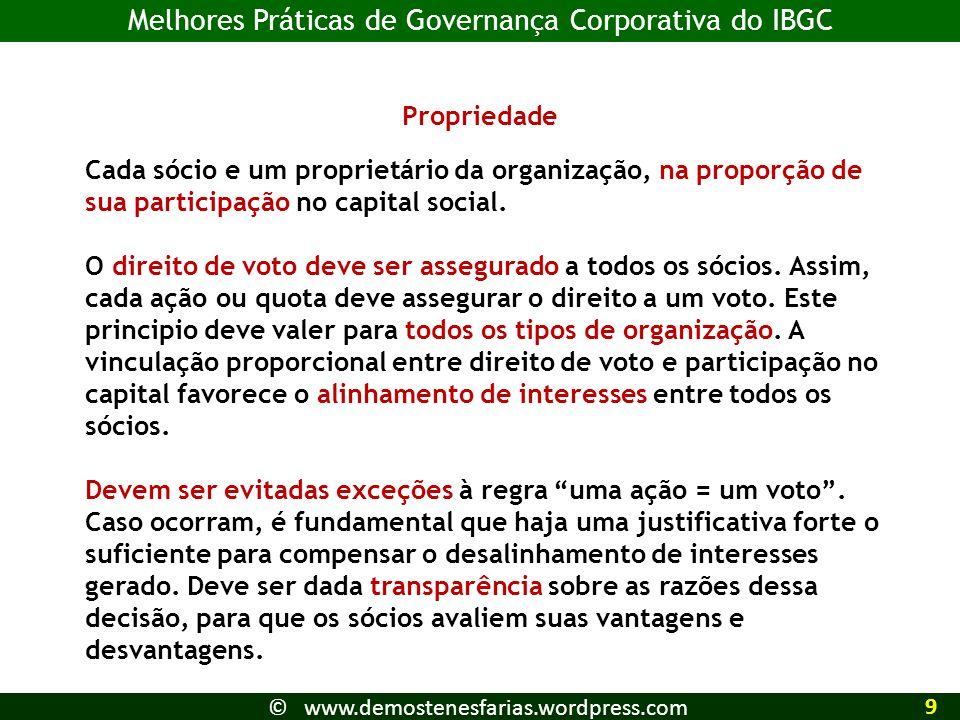 Melhores Práticas de Governança Corporativa do IBGC Propriedade Cada sócio e um proprietário da organização, na proporção de sua participação no capit