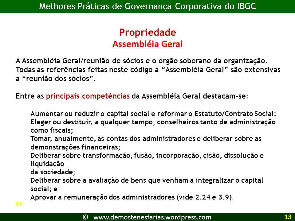 Propriedade Assembléia Geral A Assembléia Geral/reunião de sócios e o órgão soberano da organização. Todas as referências feitas neste código a Assemb