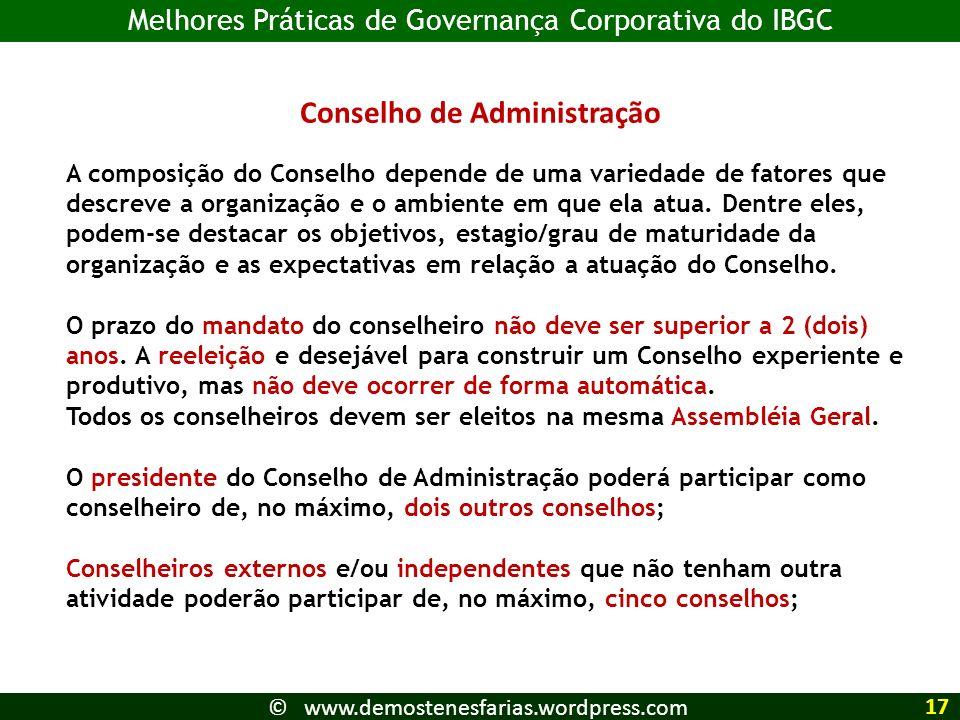 Conselho de Administração A composição do Conselho depende de uma variedade de fatores que descreve a organização e o ambiente em que ela atua. Dentre