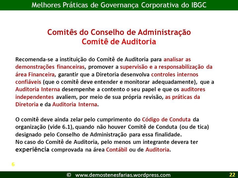 Comitês do Conselho de Administração Comitê de Auditoria Recomenda-se a instituição do Comitê de Auditoria para analisar as demonstrações financeiras,