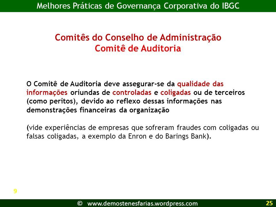 Comitês do Conselho de Administração Comitê de Auditoria O Comitê de Auditoria deve assegurar-se da qualidade das informações oriundas de controladas