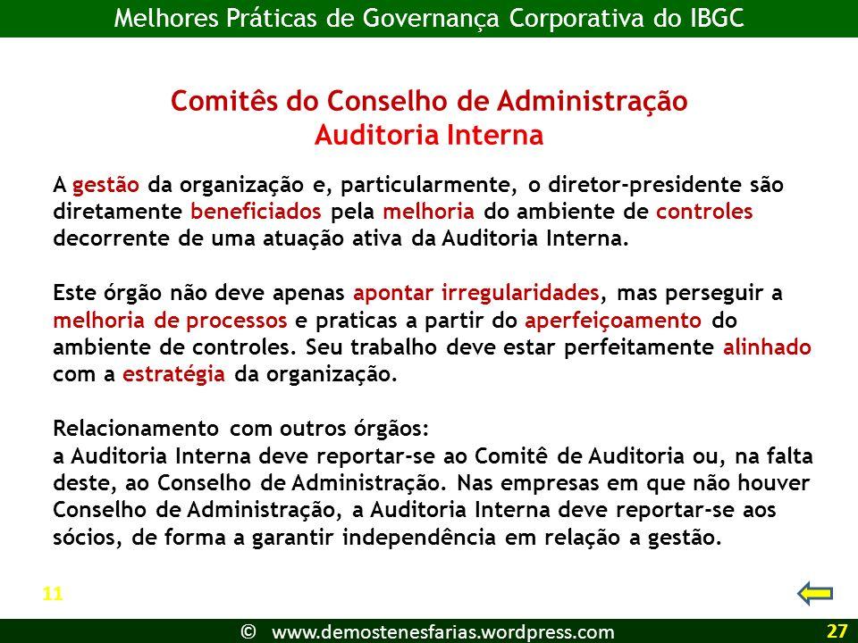 Comitês do Conselho de Administração Auditoria Interna A gestão da organização e, particularmente, o diretor-presidente são diretamente beneficiados p