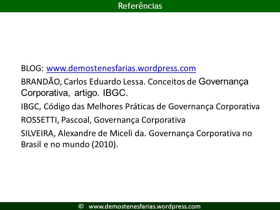 23 BLOG: www.demostenesfarias.wordpress.comwww.demostenesfarias.wordpress.com BRANDÃO, Carlos Eduardo Lessa. Conceitos de Governança Corporativa, arti