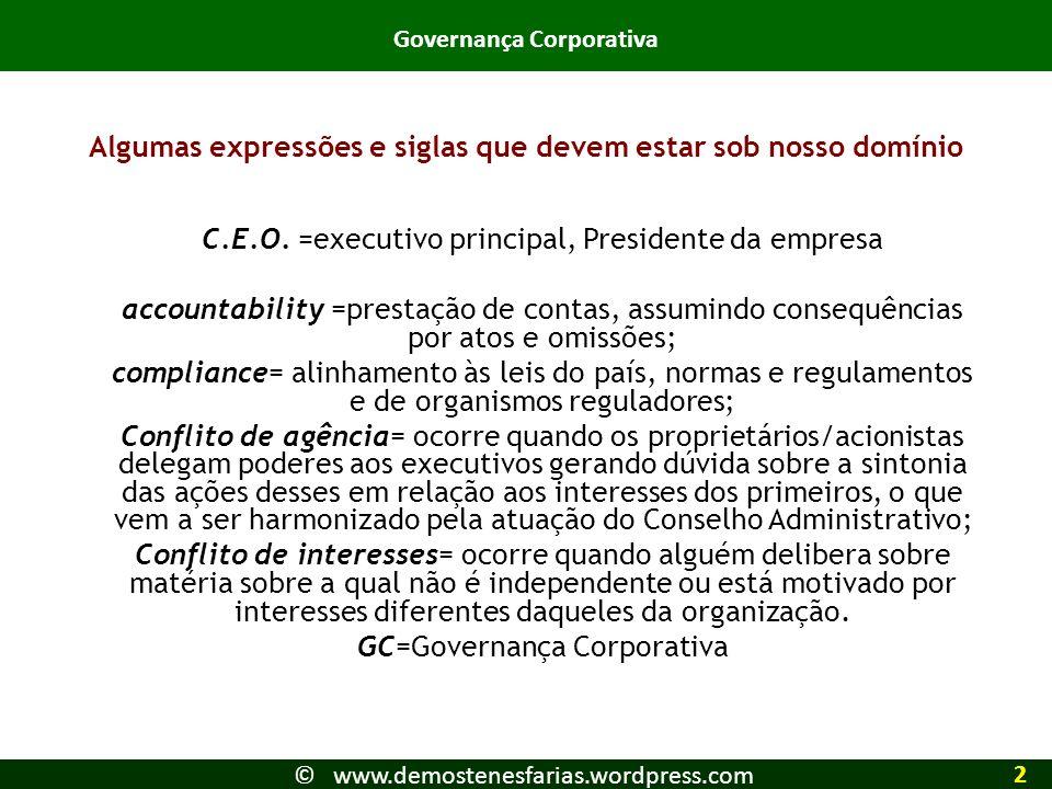 C.E.O. =executivo principal, Presidente da empresa accountability =prestação de contas, assumindo consequências por atos e omissões; compliance= alinh