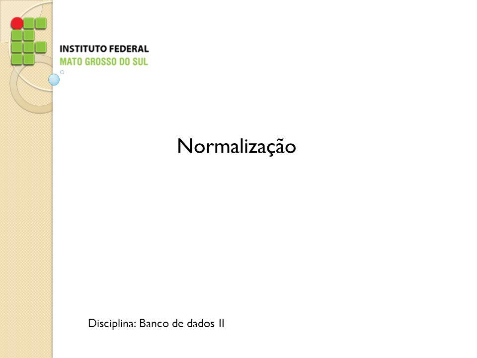 Disciplina: Banco de dados II Normalização