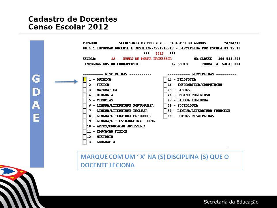 MARQUE COM UM X NA (S) DISCIPLINA (S) QUE O DOCENTE LECIONA Cadastro de Docentes Censo Escolar 2012