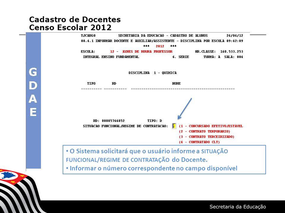 O Sistema solicitará que o usuário informe a SITUAÇÃO FUNCIONAL/REGIME DE CONTRATAÇÃO do Docente.