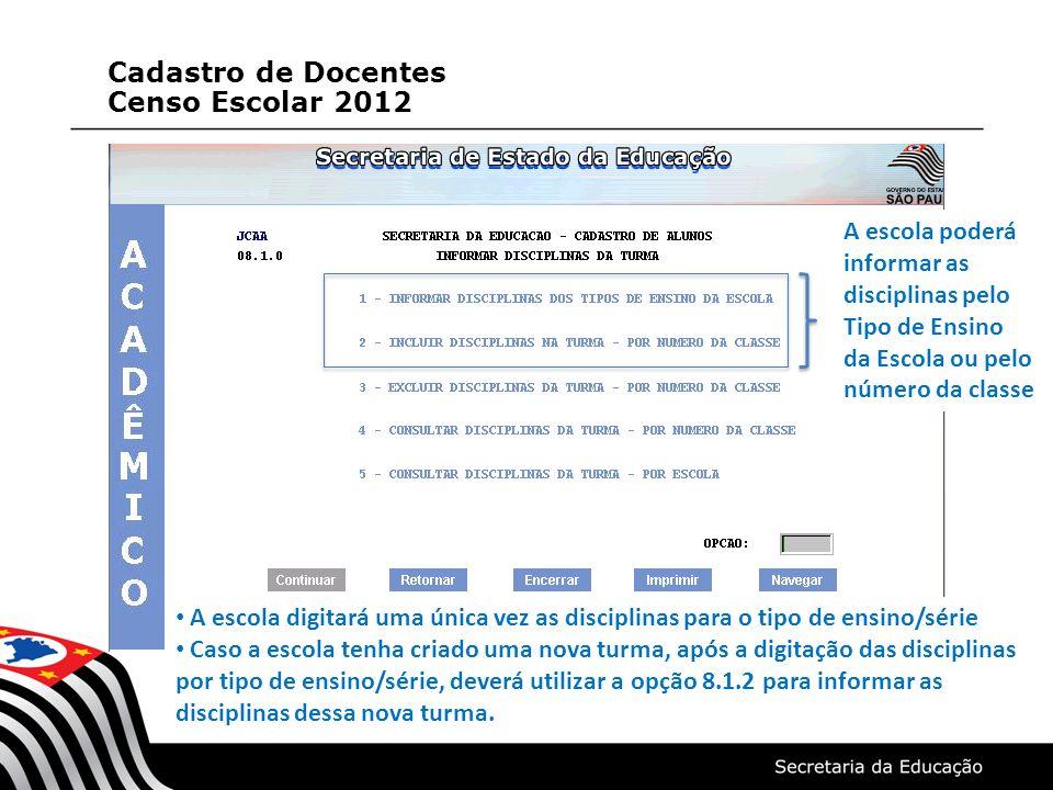 Selecionar, marcando com um X a classe a ser informada o docente nas disciplinas Cadastro de Docentes Censo Escolar 2012