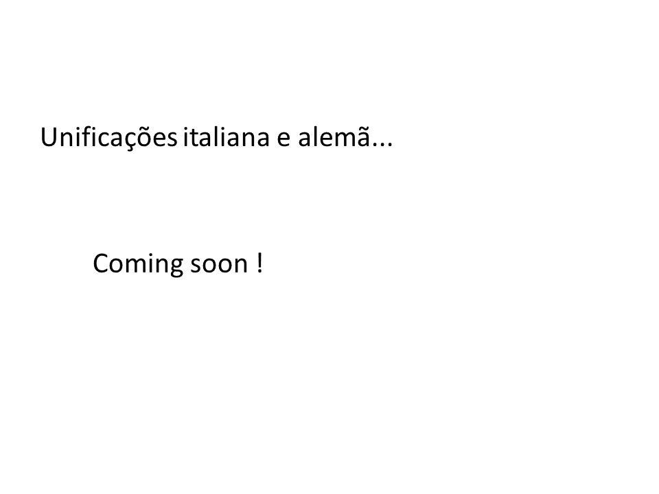 Unificações italiana e alemã... Coming soon !