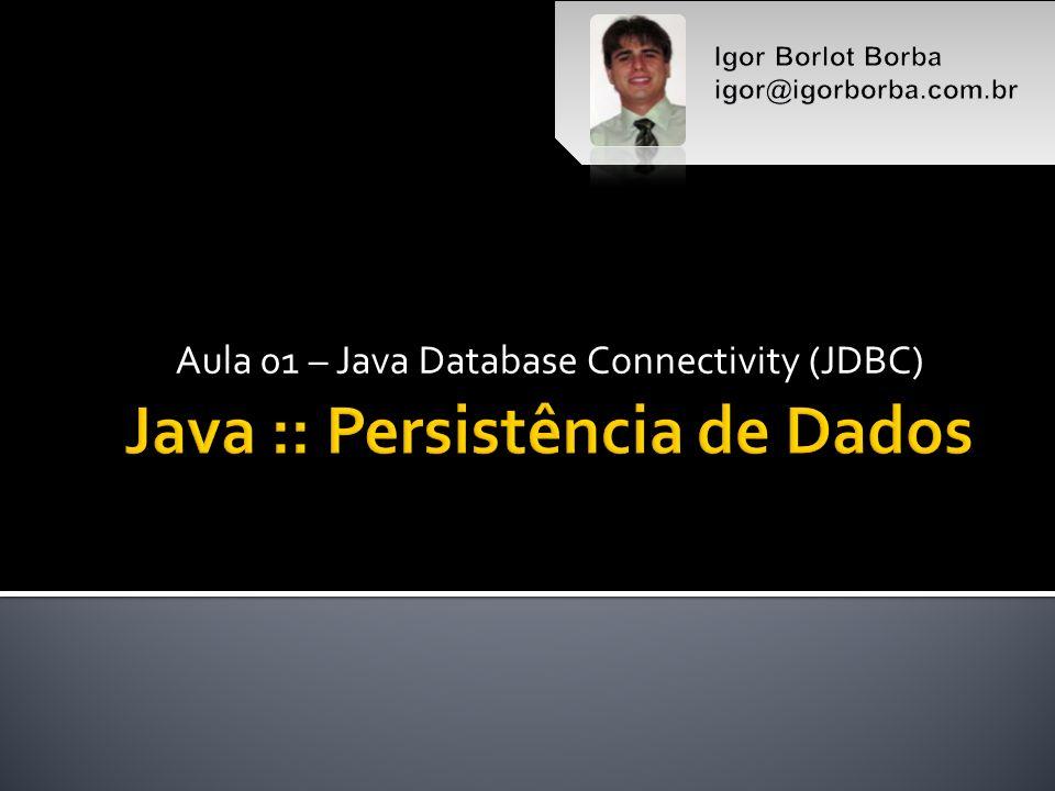 Aula 01 – Java Database Connectivity (JDBC)