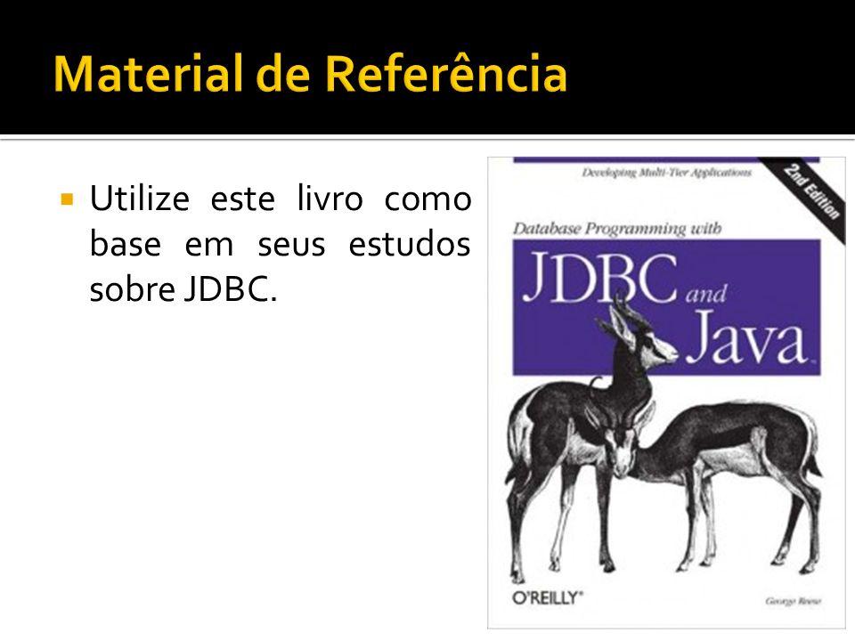Utilize este livro como base em seus estudos sobre JDBC.