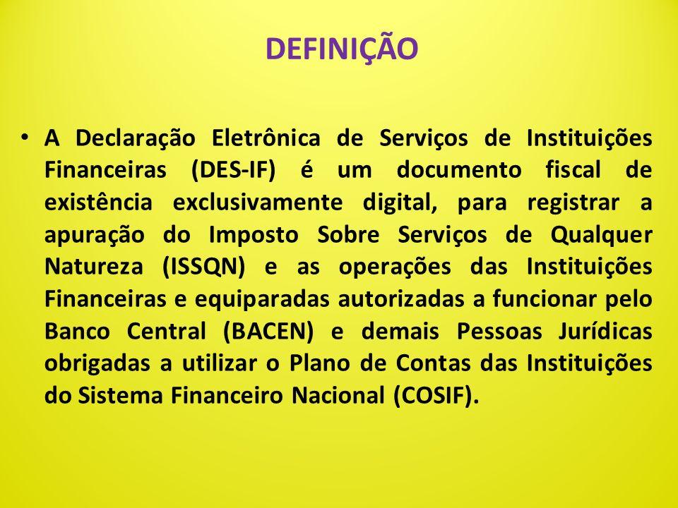 DECLARAÇÃO ELETRÔNICA DE SERVIÇOS DE INSTITUIÇÕES FINANCEIRAS – DES-IF – PADRÃO ABRASF ESCRITURAÇÃO FISCAL DIGITAL- ISSQN FREDERICO GEORGE DA FONSECA