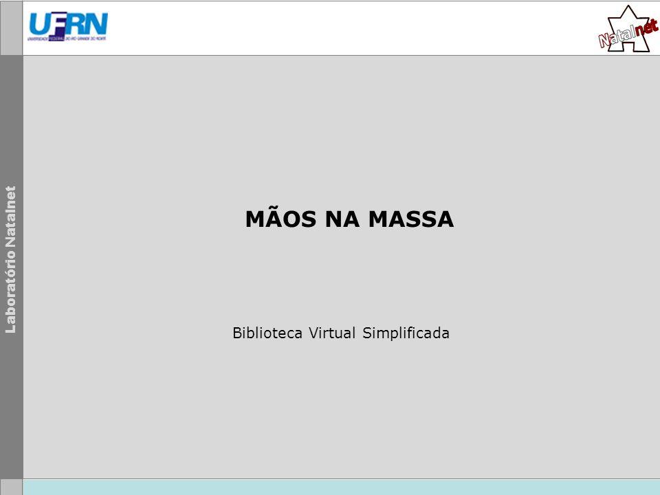 Laboratório Natalnet Biblioteca Virtual Simplificada MÃOS NA MASSA