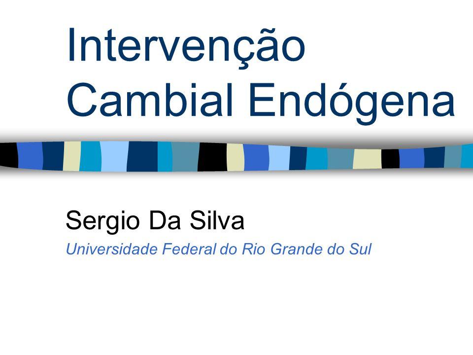 Intervenção Cambial Endógena Sergio Da Silva Universidade Federal do Rio Grande do Sul