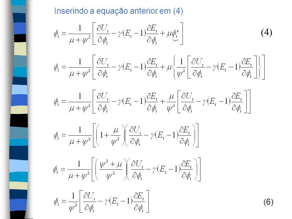 (6) Inserindo a equação anterior em (4) (4)
