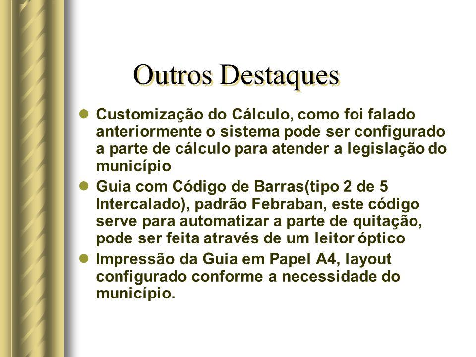Configurações para Cálculo Destacam-se as seguinte vantagem: O STM é um sistema parametrizado(configurado) conforme a legislação do município, dentre