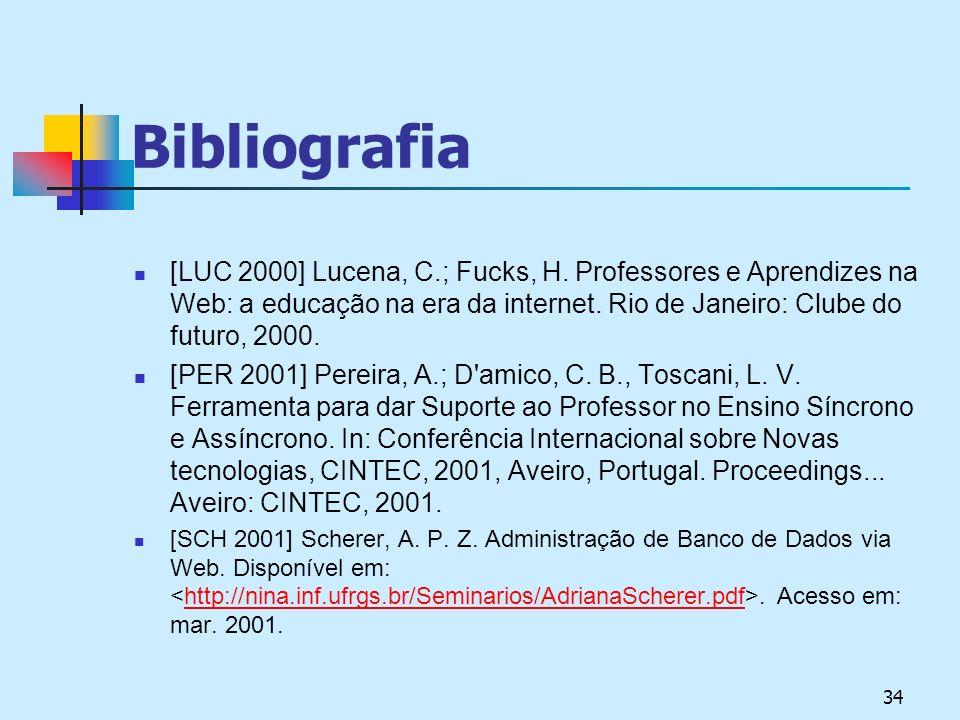 34 Bibliografia [LUC 2000] Lucena, C.; Fucks, H.