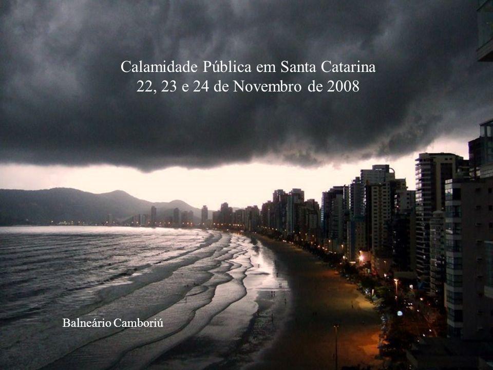 Balneário Camboriú Calamidade Pública em Santa Catarina 22, 23 e 24 de Novembro de 2008