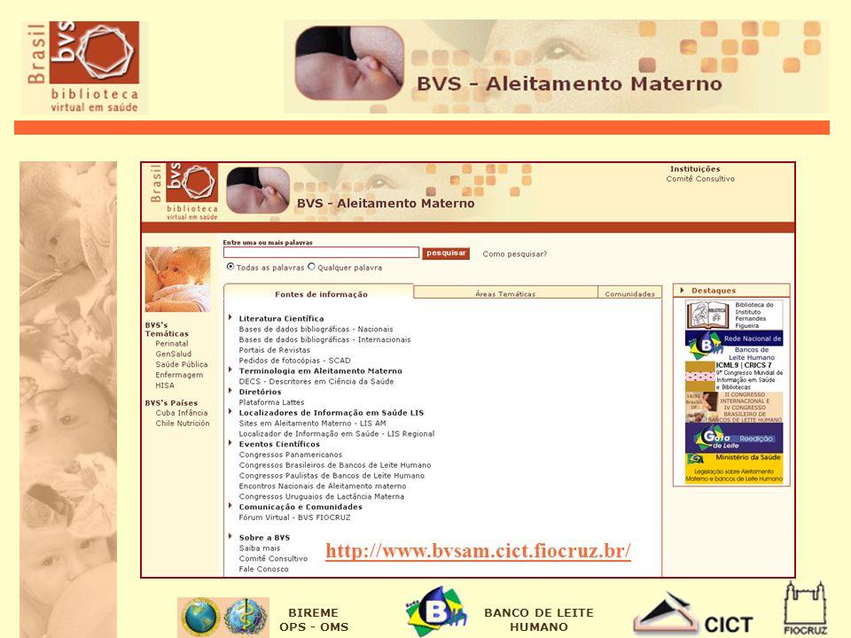 BIREME OPS - OMS BANCO DE LEITE HUMANO http://www.bvsam.cict.fiocruz.br/