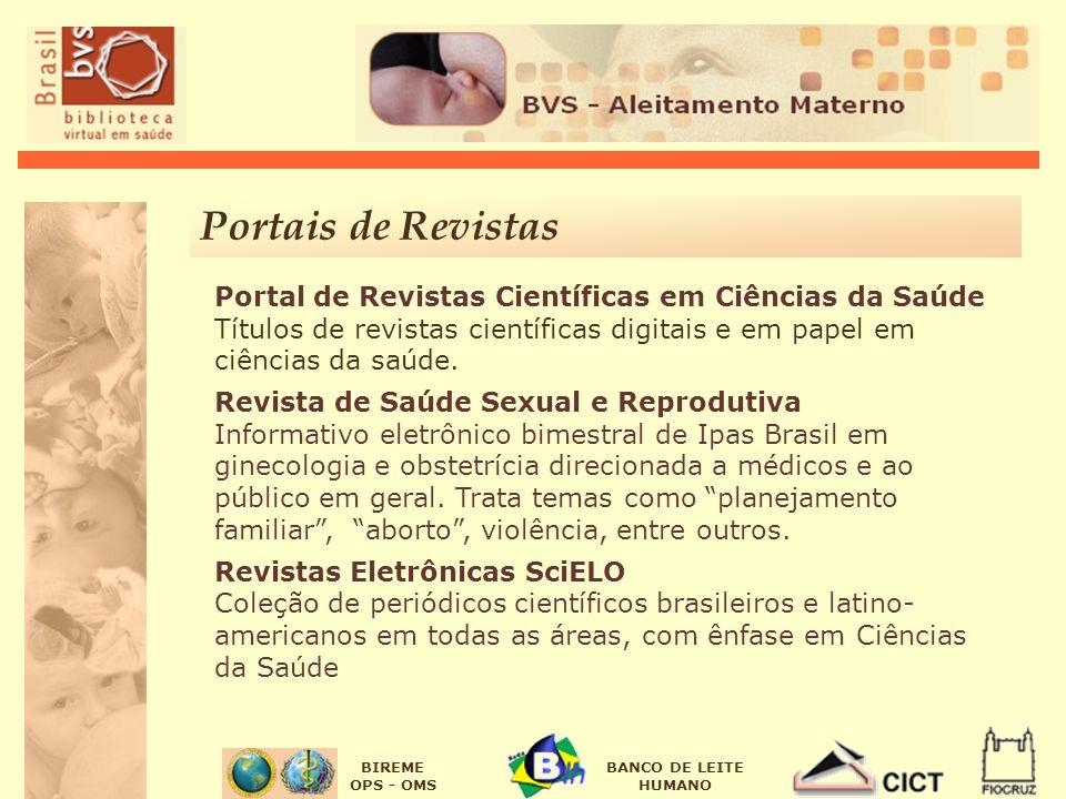 BIREME OPS - OMS BANCO DE LEITE HUMANO Portal de Revistas Científicas em Ciências da Saúde Títulos de revistas científicas digitais e em papel em ciências da saúde.