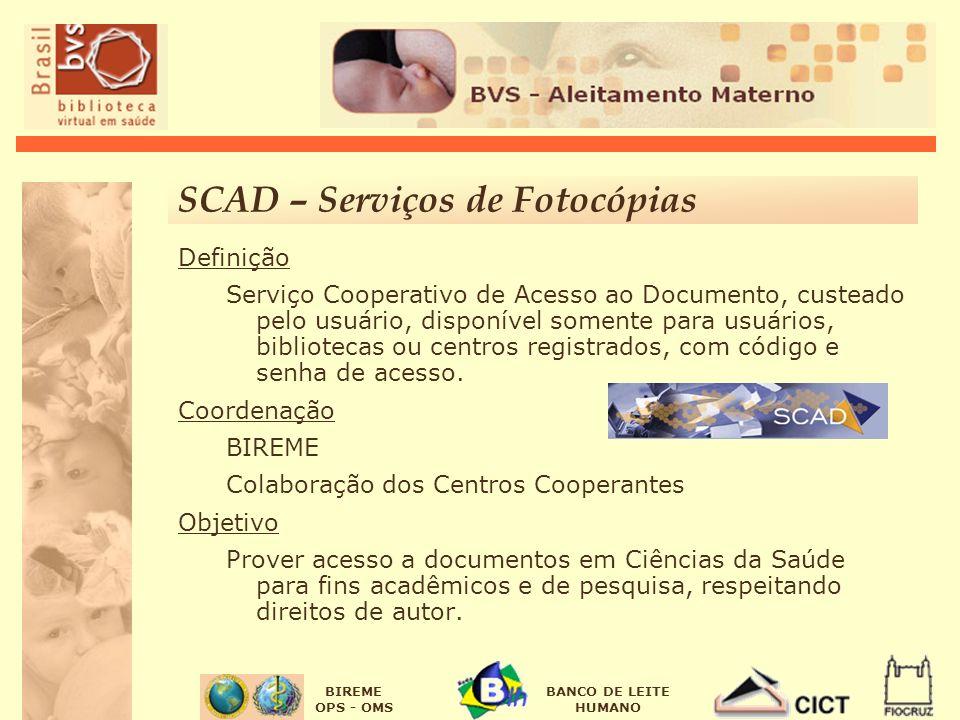 BIREME OPS - OMS BANCO DE LEITE HUMANO SCAD – Serviços de Fotocópias Definição Serviço Cooperativo de Acesso ao Documento, custeado pelo usuário, disp
