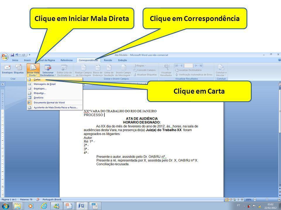 Clique em CorrespondênciaClique em Iniciar Mala Direta Clique em Carta