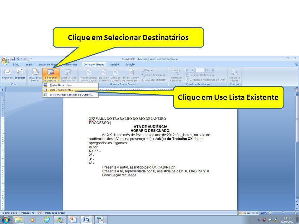Clique em Selecionar Destinatários Clique em Use Lista Existente