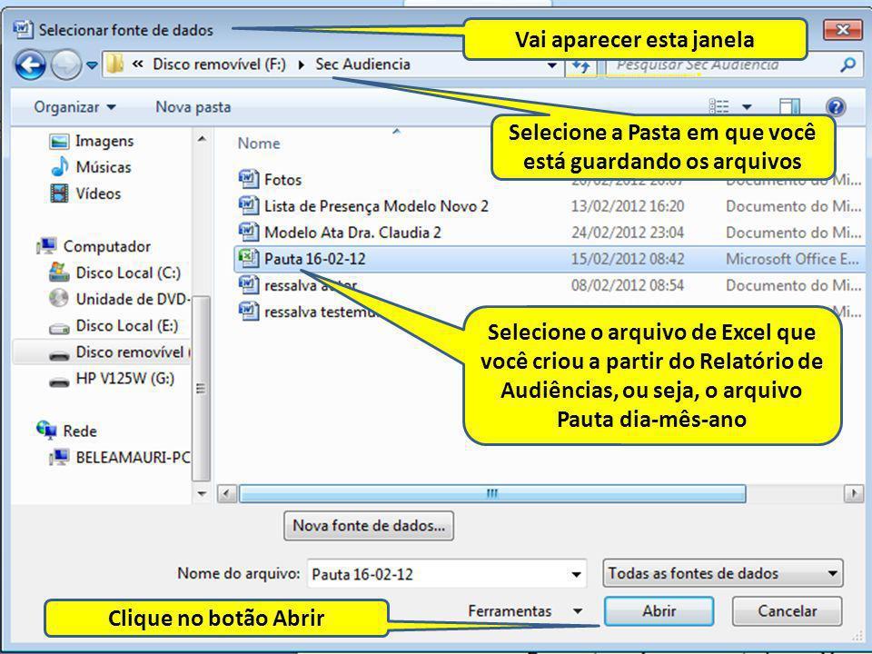Selecione a Pasta em que você está guardando os arquivos Selecione o arquivo de Excel que você criou a partir do Relatório de Audiências, ou seja, o a