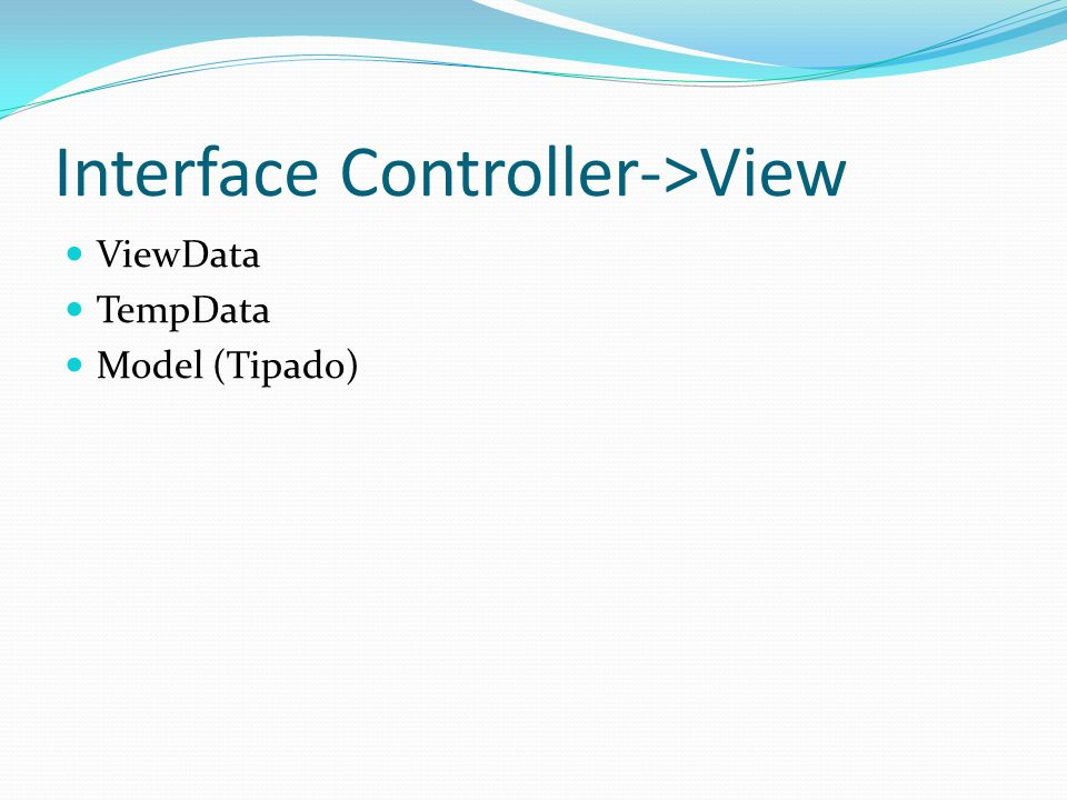 Interface Controller->View ViewData TempData Model (Tipado)