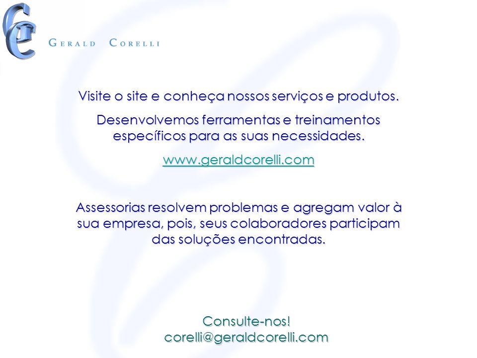 Visite o site e conheça nossos serviços e produtos. Desenvolvemos ferramentas e treinamentos específicos para as suas necessidades. www.geraldcorelli.