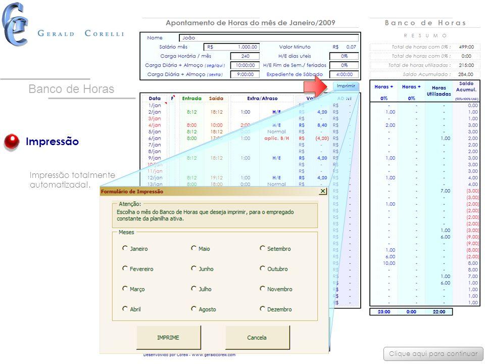 Impressão Impressão totalmente automatizada!. Clique aqui para continuar Banco de Horas