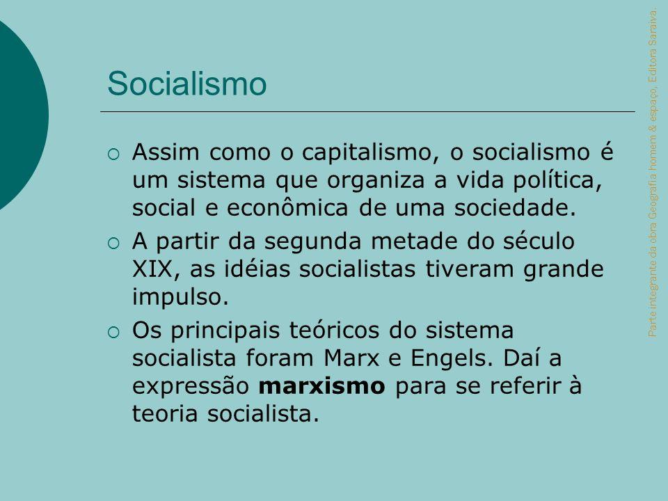 Socialismo Assim como o capitalismo, o socialismo é um sistema que organiza a vida política, social e econômica de uma sociedade. A partir da segunda