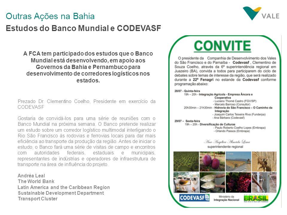 Outras Ações na Bahia Estudos do Banco Mundial e CODEVASF A FCA tem participado dos estudos que o Banco Mundial está desenvolvendo, em apoio aos Gover