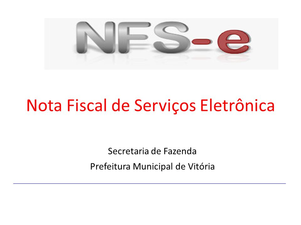 Nota Fiscal de Serviços Eletrônica Secretaria de Fazenda Prefeitura Municipal de Vitória