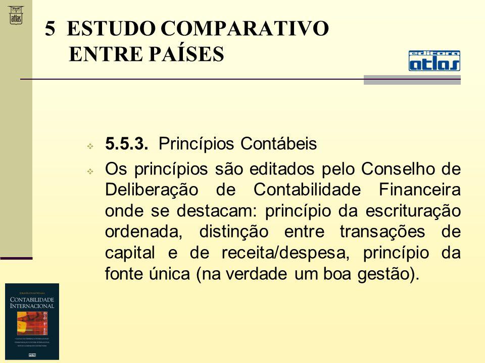 5.5.3. Princípios Contábeis Os princípios são editados pelo Conselho de Deliberação de Contabilidade Financeira onde se destacam: princípio da escritu