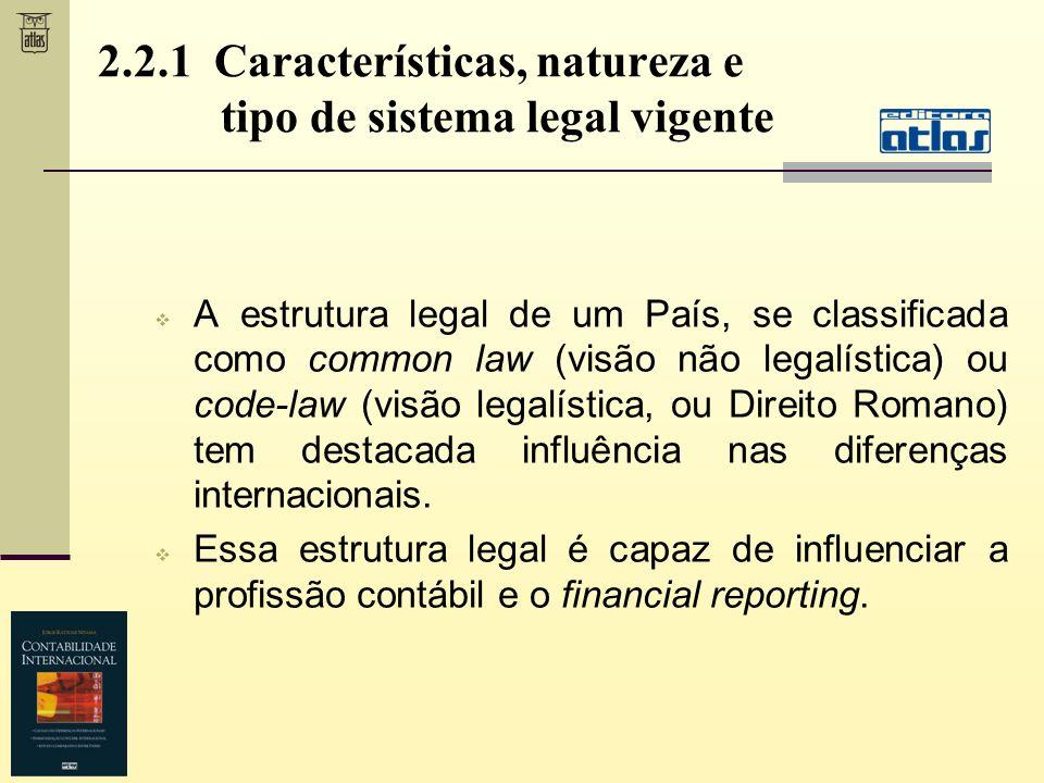 2.2.1 Características, natureza e tipo de sistema legal vigente A estrutura legal de um País, se classificada como common law (visão não legalística)