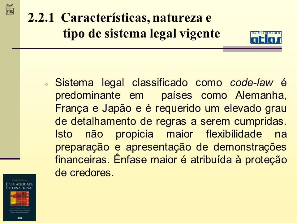 Sistema legal classificado como code-law é predominante em países como Alemanha, França e Japão e é requerido um elevado grau de detalhamento de regra