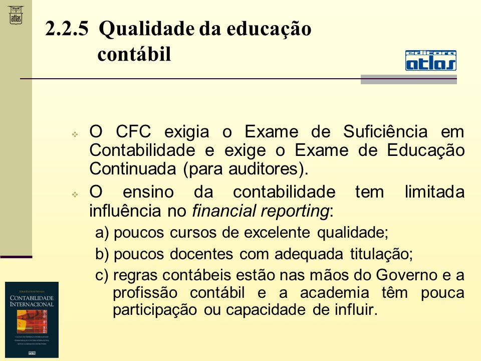 O CFC exigia o Exame de Suficiência em Contabilidade e exige o Exame de Educação Continuada (para auditores). O ensino da contabilidade tem limitada i