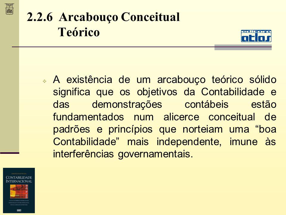 A existência de um arcabouço teórico sólido significa que os objetivos da Contabilidade e das demonstrações contábeis estão fundamentados num alicerce