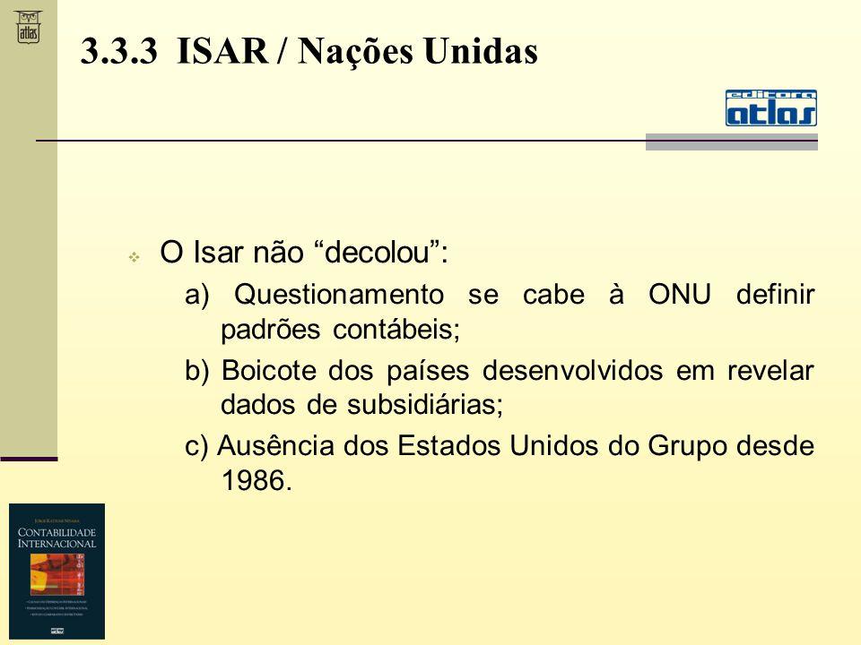 O Isar não decolou: a) Questionamento se cabe à ONU definir padrões contábeis; b) Boicote dos países desenvolvidos em revelar dados de subsidiárias; c