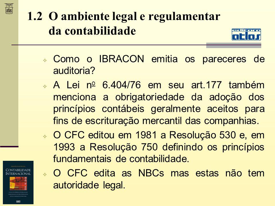 1.3 A educação contábil no Brasil Qualidade da educação influencia a qualidade da informação e sistema contábil.