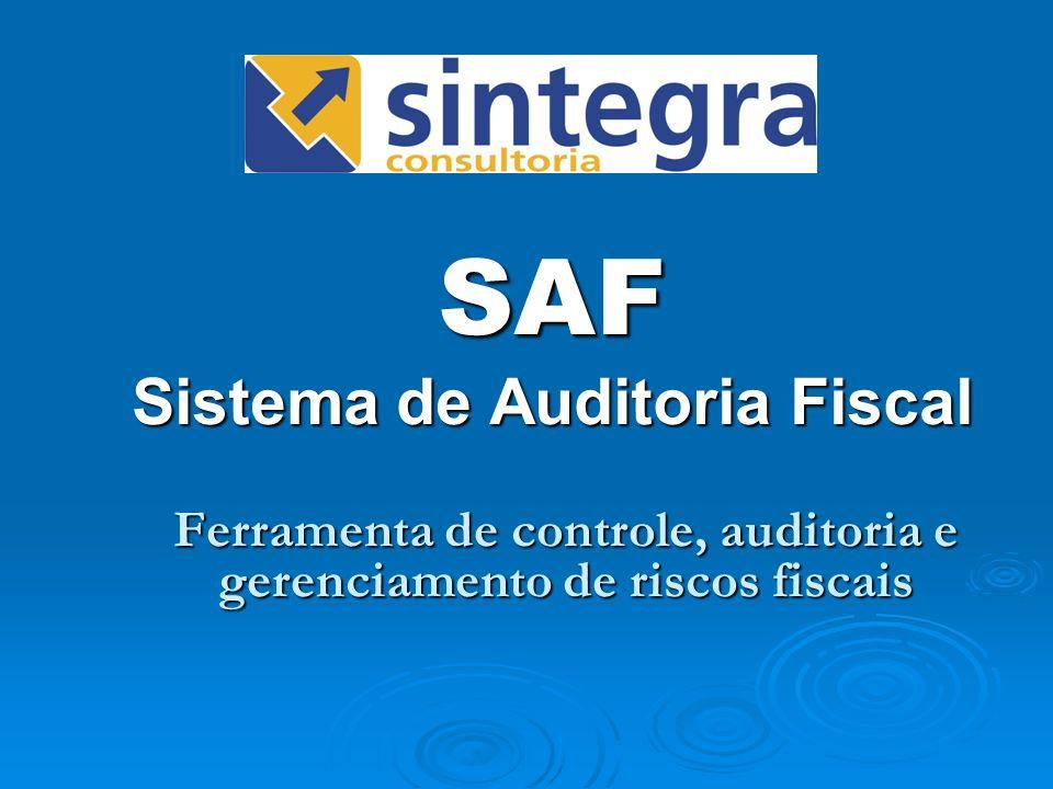 SAF O SAF foi desenvolvido para ser utilizado como ferramenta de analise das informações a serem enviados ao FISCO com relação a arquivos eletrônicos com base no Convênio 57/95 – SINTEGRA.