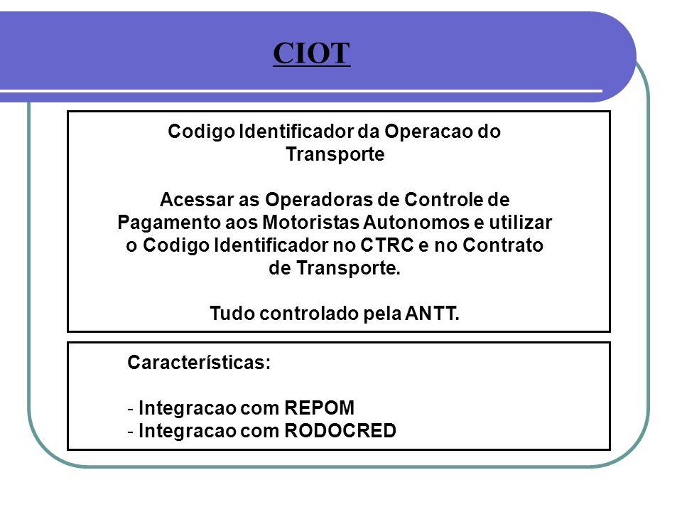 Codigo Identificador da Operacao do Transporte Acessar as Operadoras de Controle de Pagamento aos Motoristas Autonomos e utilizar o Codigo Identificador no CTRC e no Contrato de Transporte.