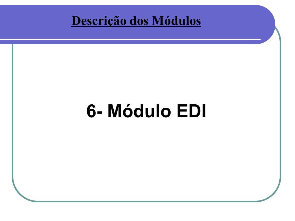 6- Módulo EDI Descrição dos Módulos