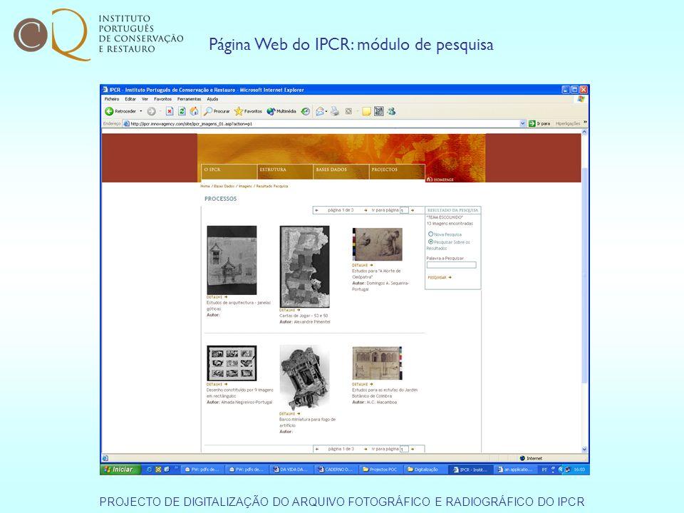 Página Web do IPCR: módulo de pesquisa PROJECTO DE DIGITALIZAÇÃO DO ARQUIVO FOTOGRÁFICO E RADIOGRÁFICO DO IPCR